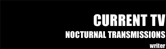 Current: Nocturnal Transmissions